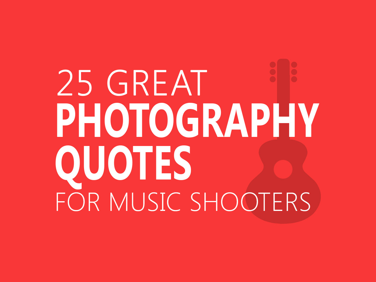 Quotes Music 25 Great Photography Quotes For Music Shooters