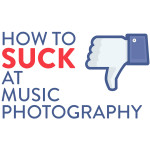 How-to-Suck-at-Music-Photography